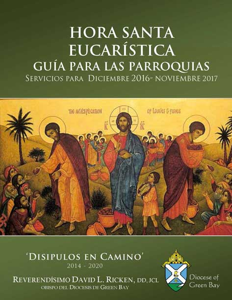 Spanish Eucharistic Holy Hour Guide for Parishes December 2016 November 2017