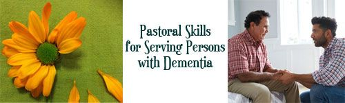 Pastoral Skills for Serving Persons with Dementia