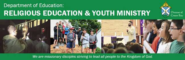 Diocese of Green Bay Religious Education-Youth Ministry