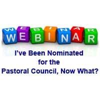 I've Been Nominated for the Pastoral Council Now What?